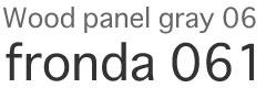 Wood panel gray06 fronda61